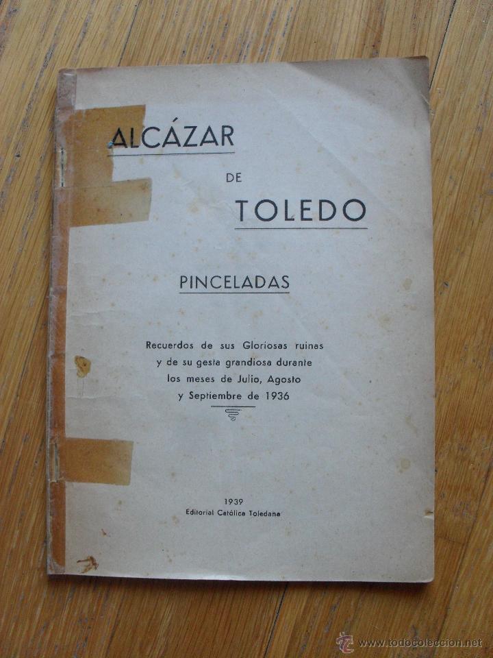 ALCAZAR DE TOLEDO, PINCELADAS, EDITORIAL CATOLICA TOLEDANA (Libros antiguos (hasta 1936), raros y curiosos - Historia - Guerra Civil Española)