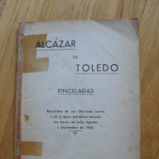 Libros antiguos: ALCAZAR DE TOLEDO, PINCELADAS, EDITORIAL CATOLICA TOLEDANA. Lote 72426647