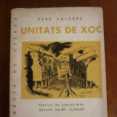 Libros antiguos: UNITATS DE XOC PER PERE CALDERS. ENRIC CLUSELLES. 1938 GUERRA CIVIL. EXEMPLAR DE RAMON PUJOL ALSINA. Lote 49538908