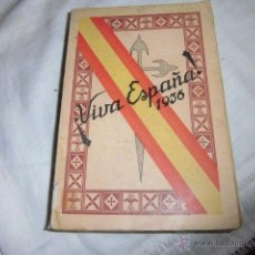 Libros antiguos: VIVA ESPAÑA 1936.HACIA LA RESTAURACION NACIONAL.VALLADOLID 1936. Lote 50686149