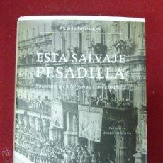 Libros antiguos: ESTA SALVAJE PESADILLA -SALAMANCA EN LA GUERRA CIVIL ESPAÑOLA -RICARDO ROBLEDO.ED.CRÍTICA CONTRASTES. Lote 50780644