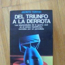 Libros antiguos: DEL TRIUNFO A LA DERROTA, JACINTO TORYHO, ARGOS VERGARA. Lote 52319888