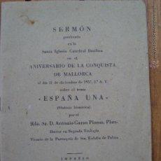 Libros antiguos: SERMÓN PREDICADO EN LA CATEDRAL EN EL ANIVERSARIO DE LA CONQUISTA DE MALLORCA. ESPAÑA UNA. 1937.. Lote 52758373