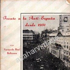 Libros antiguos: FRENTE A LA ANTI-ESPAÑA DESDE 1931, REAL BALBUENA, FERNANDO. Lote 53354660