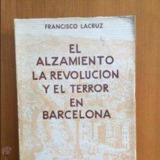 Libros antiguos: EL ALZAMIENTO LA REVOLUCIÓN Y EL TERROR EN BARCELONA. Lote 53596455