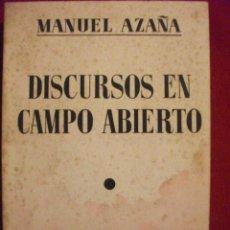 Libros antiguos: DISCURSOS EN CAMPO ABIERTO - MADRID 1936 MANUEL AZAÑA. Lote 54195271