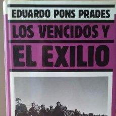 Libros antiguos: LOS VENCIDOS Y EL EXILIO. EDUARDO PONS PRADES.. Lote 55371708