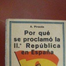 Libros antiguos: POR QUE SE PROCLAMO LA IL REPUBLICA. Lote 55862967