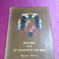 Libros antiguos: HISTORIAL DE LA 5ª DIVISION DE NAVARRA 1937 1939 GUERRA CIVIL .. Lote 57159910