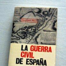 Libros antiguos: LA GUERRA CIVIL DE ESPAÑA- GEORGE ROUX. Lote 57928951