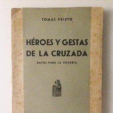 Libros antiguos: PRIETO : HÉROES Y GESTAS DE LA CRUZADA. DATOS PARA LA HISTORIA. (GUERRA CIVIL; CAUDILLOS MALOGRADOS;. Lote 58233588