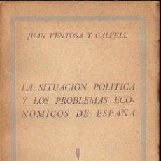 Libros antiguos: JUAN VENTOSA Y CALVELL : SITUACIÓN POLÍTICA Y PROBLEMAS ECONÓMICOS DE ESPAÑA (ESPASA CALPE, 1932) . Lote 59731700