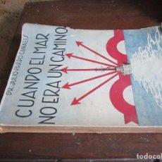 Libros antiguos: CUANDO EL CAMINO NO ERA UN CAMINO, POR JULIO PARDO CANALIS, LA EDITORIAL 1937 ZARAGOZA. Lote 61547484