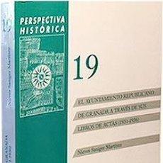 Libros antiguos: EL AYUNTAMIENTO REPUBLICANO DE GRANADA A TRAVÉS DE SUS LIBROS DE ACTAS 1931-1936 REPÚBLICA GUERRA CI. Lote 64447963
