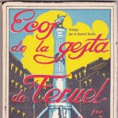 Libros antiguos: ECOS DE LA GESTA DE TERUEL - ALONSO BEA - PROLOGO GENERAL VARELA - FOTOS. Lote 66194430