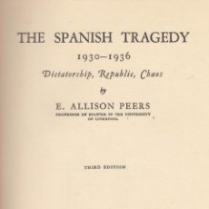 Libros antiguos: ALLISON PEERS. THE SPANISH TRAGEDY. 1930-1936. DICTATORSHIP, REPUBLIC, CHAOS. LONDRES, 1936.. Lote 69855057