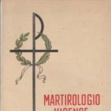 Libros antiguos: MARTIROLOGIO VICENSE PERSECUCIÓN RELIGIOSA 1936 1939 VICH FELIPE PITXOT. Lote 70522145