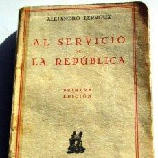 Libros antiguos: AL SEVICIO DE LA REPUBLICA.- A.LERROUX. Lote 71235887
