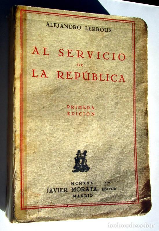 Libros antiguos: AL SEVICIO DE LA REPUBLICA.- A.LERROUX - Foto 2 - 71235887