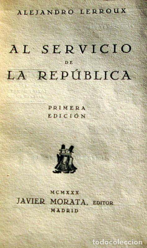 Libros antiguos: AL SEVICIO DE LA REPUBLICA.- A.LERROUX - Foto 4 - 71235887