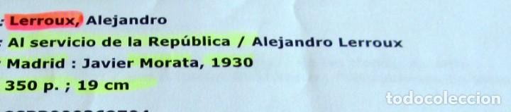 Libros antiguos: AL SEVICIO DE LA REPUBLICA.- A.LERROUX - Foto 6 - 71235887