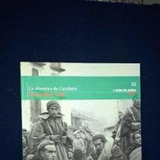 Libros antiguos: LA GUERRA CIVIL ESPAÑOLA Nº 32 - LA OFENCIVA DE CATALUÑA - DICIEMBRE 1938. Lote 72338139