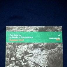 Libros antiguos: LA GUERRA CIVIL ESPAÑOLA Nº 18 - CON ASTURIAS SE HUNDE EL FRENTE NORTE - OCTUBRE 1937. Lote 72338315