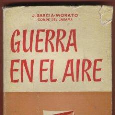 Libros antiguos: GUERRA EN EL AIRE J GARCIA MORATO 237 PAGINAS MADRID 1954 LH305. Lote 72450987
