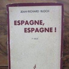 Libros antiguos: ESPAGNE, ESPAGNE, JEAN-RICHARD BLOCH. 1936. PRIMERA EDICIÓN.. Lote 74474803