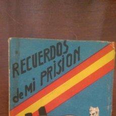 Libros antiguos: RECUERDOS DE MI PRISION 1938 (UNICO). Lote 77115413