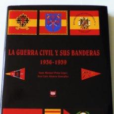Libri antichi: LA GUERRA CIVIL Y SUS BANDERAS DEL 1936 AL 1939. Lote 78147833