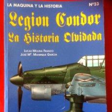 Libros antiguos: LA LEGION CONDOR, LA HISTORIA OLVIDADA, LUCAS MOLINA FRANCO, QUIRON EDICIONES. Lote 221911250