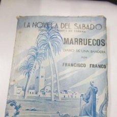 Libros antiguos: MARRUECOS. DIARIO DE UNA BANDERA. POR FRANCISCO FRANCO. LA NOVELA DEL SABADO 1939.. Lote 82117800