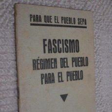 Livros antigos: FASCISMO RÉGIMEN DEL PUEBLO PARA EL PUEBLO. VALLADOLID, 1937. Lote 87080992