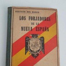 Libros antiguos: LOS FORJADORES DE LA NUEVA ESPAÑA. Lote 87164120