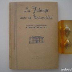 Libros antiguos: LA FALANGE ANTE LA UNIVERSIDAD. DISCURSOS Y CONFERENCIAS. 1942. FOLIO MENOR. 1ª ED. Lote 87444192