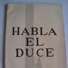 Libros antiguos: BENITO MUSSOLINI. HABLA EL DUCE. EDITORA NACIONAL. BILBAO, 1938.. Lote 88951928