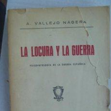Libros antiguos: LA LOCURA Y LA GUERRA , PSICOPATOLOGIA DE LA GUERRA ESPAÑOLA. DE VALLEJO NÁJERA. VALLADOLID, 1939. Lote 89747604