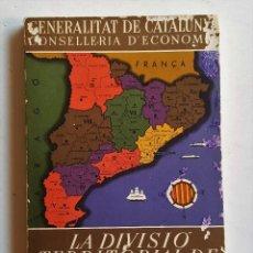 Libros antiguos: LA DIVISIÓ TERRITORIAL DE CATALUNYA BARCELONA 1937 116 PAGINAS 21 X 15 CM. Lote 89807076