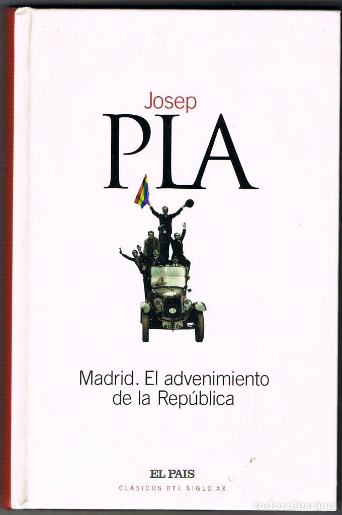 JOSEP PLA, MADRID. EL ADVENIMIENTO DE LA REPÚBLICA (Libros antiguos (hasta 1936), raros y curiosos - Historia - Guerra Civil Española)