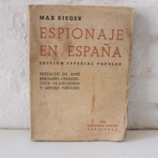 Libros antiguos: ESPIONAJE EN ESPAÑA. MAX RIEGER. PREFACIO DE JOSÉ BERGAMIN. 1938. (GUERRA CIVIL. POUM. ANDREU NIN). Lote 93682385