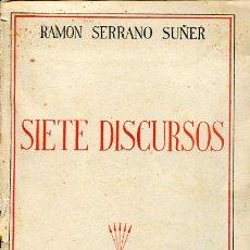 Libros antiguos: SERRANO SUÑER: SIETE DISCURSOS. Lote 96690179