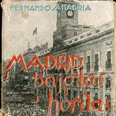 Livres anciens: MADRID BAJO LAS HORDAS. Lote 96692811