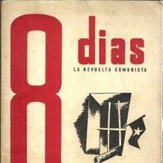 Libros antiguos: 8 DIAS - LA REVUELTA COMUNISTA - MADRID - 5 - 13 - MARZO - 1939. Lote 97686439
