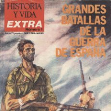 Libros antiguos: HISTORIA Y VIDA: EXTRA Nº 1: GRANDES BATALLAS DE LA GUERRA DE ESPAÑA. Lote 98155583