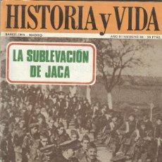 Libros antiguos: HISTORIA Y VIDA: Nº 33: LA SUBLEBACIÓN DE JACA.. Lote 98155831