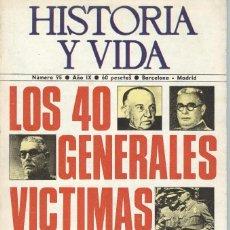 Libros antiguos: HISTORIA Y VIDA:Nº 95: LOS 40 GENERALES VICTIMAS DE LA GUERRA CIVIL.. Lote 98156515