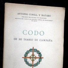 Libros antiguos: CODO - DE MI DIARIO DE CAMPAÑA - ANTONIO CONILL Y MATARO - REQUETE - GUERRA CIVIL - DEDICADO. Lote 98543043