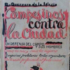 Libros antiguos: CAMPESINOS CONTRA LA CIUDAD. DANIEL GUERRERO DE LA IGLESIA. 1935 FALANGE. Lote 98840471