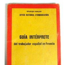 Libros antiguos: GUIA INTERPRETE DEL TRABAJADOR ESPAÑOL EN FRANCIA. 1936. 1937. Lote 103141963